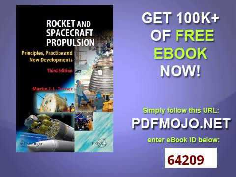 Rocket and Spacecraft Propulsion Principles, Practice and New Developments Springer Praxis Books