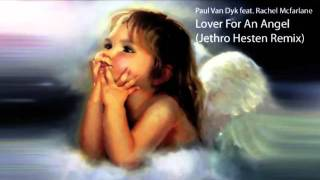 Paul Van Dyk feat. Rachel McFarlane - Lover For An Angel (Jethro Hesten Remix)