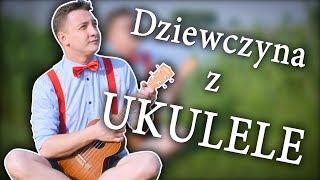 Dziewczyna z ukulele (Wojtek Szumański)