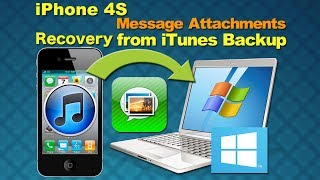 Message Attachments Recovery:How to Retrieve Message attachments from iPhone 4S iTunes Backup