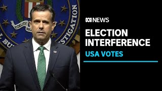 FBI says Russia, Iran are attempting to influence the 2020 US presidential election | ABC News