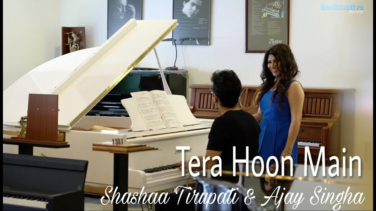 Tera Hoon Main [Official Video] - Shashaa Tirupati & Ajay Singha