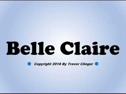 How To Pronounce Belle Claire - 동영상