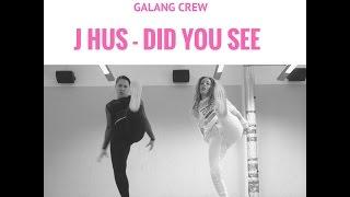j hus   did you see   galang crew   sara galan