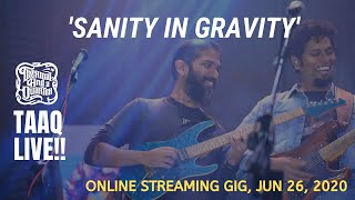 Thermal And A Quarter Live: Sanity in Gravity (online streaming gig)