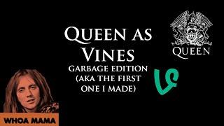 Queen As (Underrated) Vines