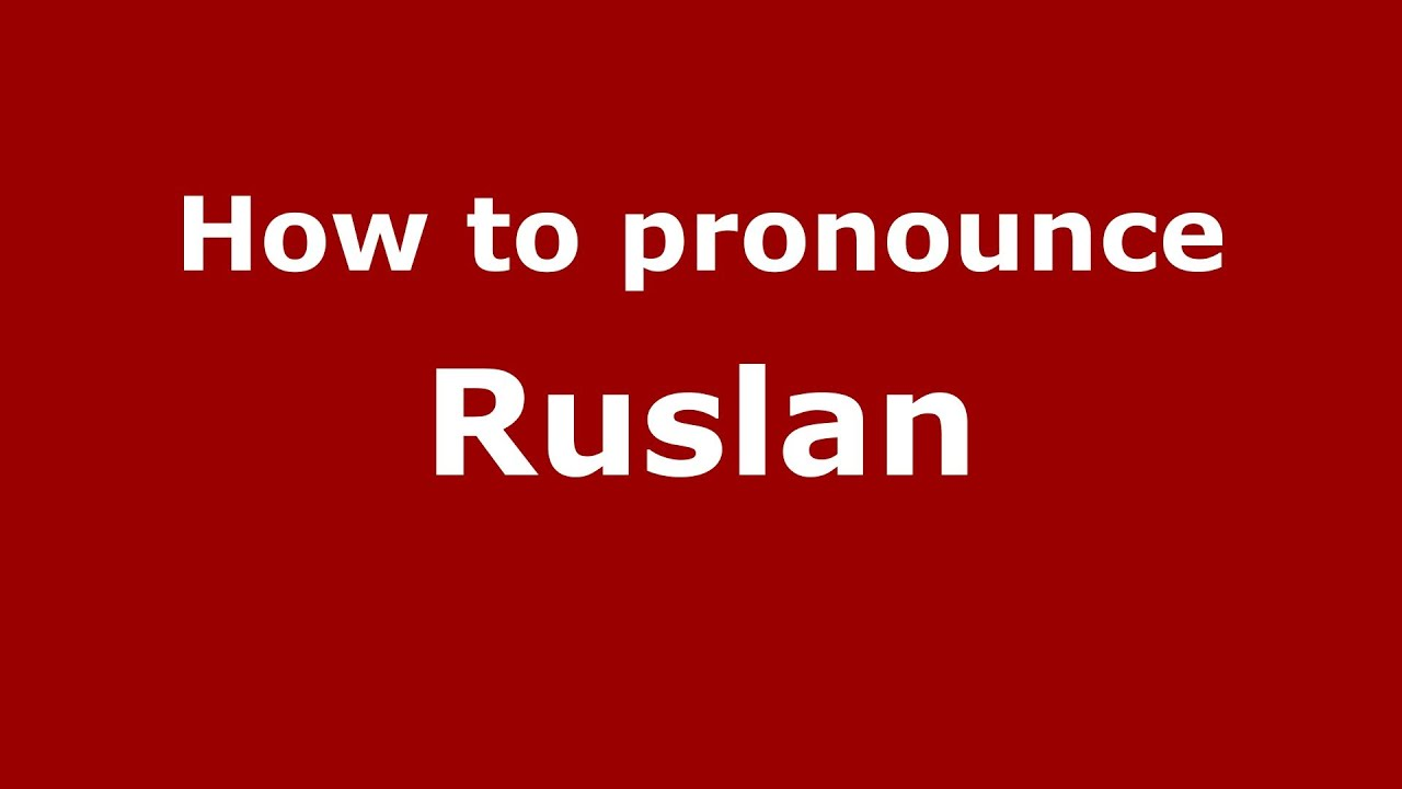 The meaning of the name Ruslan, the origin and characteristics 53