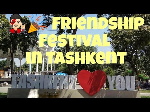 Фестиваль дружбы в Ташкенте | Friendship Festival in Tashken