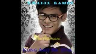 Kung Ako Ba Siya By: Khalil Ramos (Studio Version)/DL