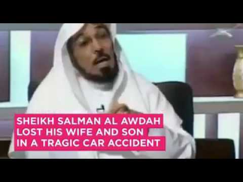 TRAGIC Now- Innalillahi wa inna ilayhi rajioun! Beloved Sheikh Salman Al Awdah lost his Wife and Son
