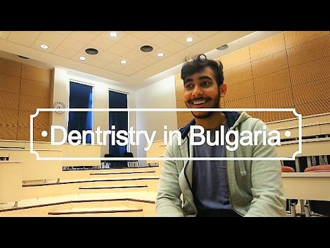Studying Dentistry Abroad (BULGARIA) - 2nd Year Dental Student | Application | Cost | Pros | Cons