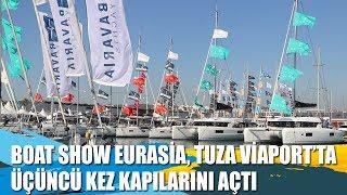 Boat Show Eurasia, Tuzla Viaport'ta 3. Kez Kapılarını Açtı