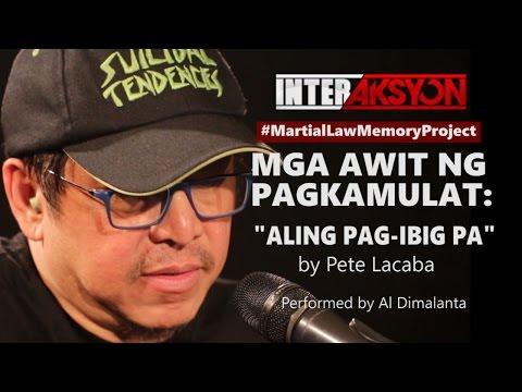 """MGA AWIT NG PAGKAMULAT:  """"Aling Pag-Ibig Pa"""" by Pete Lacaba"""