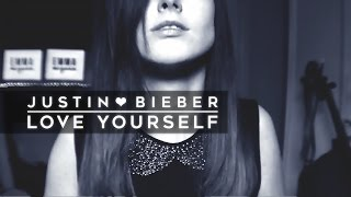Justin Bieber - Love Yourself | Cover by Emma McGann