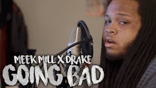 Meek Mill ~ Going Bad feat. Drake (KT Cover feat. Just Shad) Video