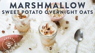 Sweet Potato & Toasted Marshmallow Overnight Oats - Honeysuckle