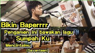 WOW BIKIN BAPER SUMPAH KU MENCINTAIMU SEVENTEEN PENDOPO LAWAS