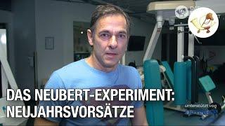 Das Neubert-Experiment – Neujahrsvorsätze