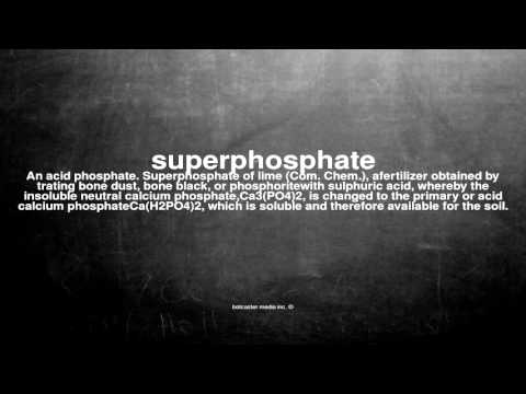 What does superphosphate mean