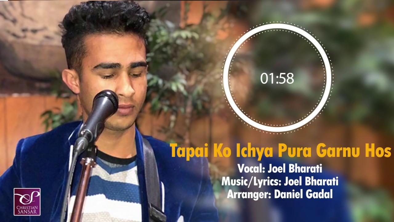 A New Religion M R Hasan: Nepali Christian Song 2018 - Tapai Ko Ichya