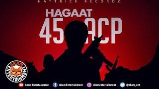Hagaat - 45 Acp [Badbreed Sitt'n Riddim] July 2019