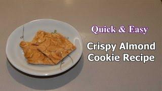 Quick & Easy Crispy Almond Cookie Recipe