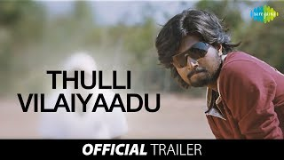 Thulli Vilayadu | HD Trailer