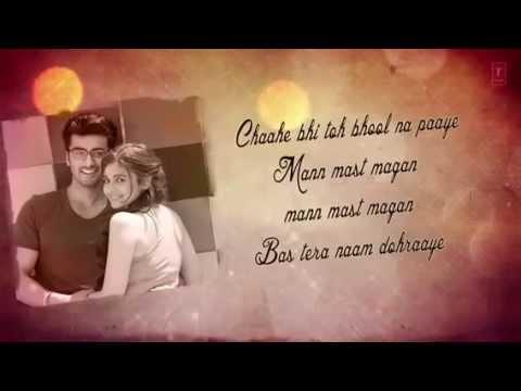 Mast Magan Full Song with Lyrics | 2 States | Arijit Singh Alia Bhatt Arjun Kapoor