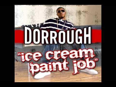 Ice Cream Paint Job (remix) - Dorrough Ft. Various Artists