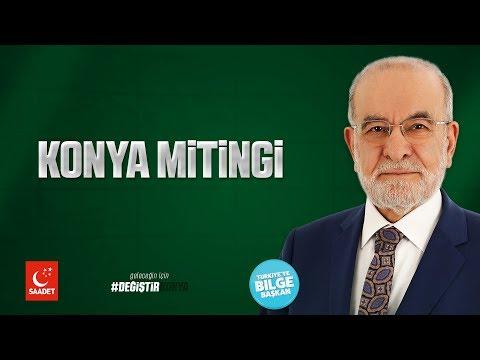 Konya Mitingi   Cumhurbaşkanı Adayı Temel Karamollaoğlu - 21.06.2018