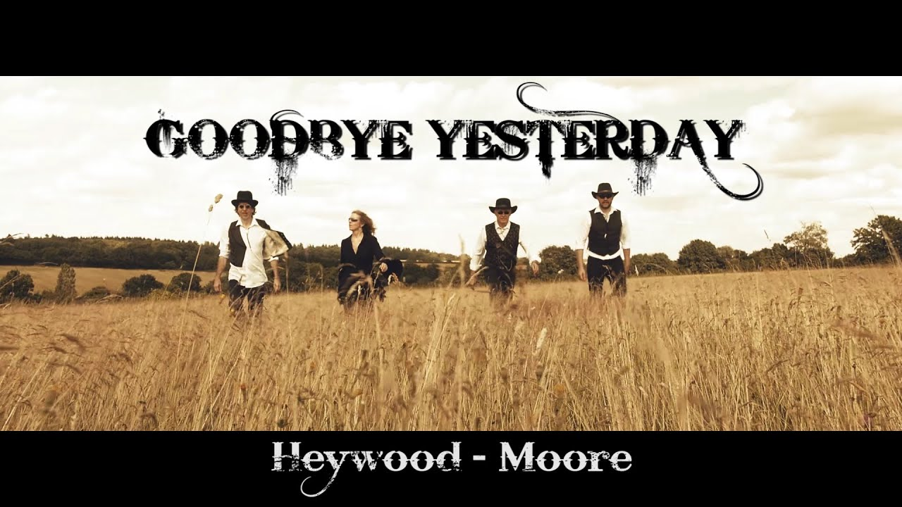 Goodbye Yesterday (Heywood & Moore)