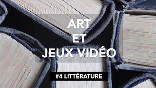 [Documentaire] Art et Jeux Vidéo - Épisode 4 : Littérature