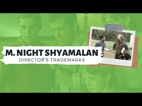 Director's Trademarks: A Guide to the Films of M. Night Shyamalan