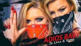 Смотреть клип Dj Layla & Sianna - Adios Baby