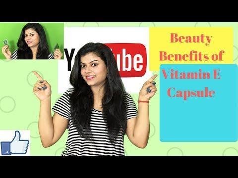 विटामिन ई कैप्सूल के सौंदर्य लाभ (Beauty Benefits of Vitamin-E  Capsule)