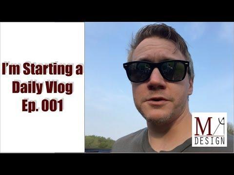 I'm Starting a DAILY Vlog - Vlog 001 - 5/15/18