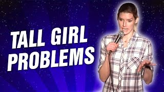 Tall Girl Problems (Stand Up Comedy)
