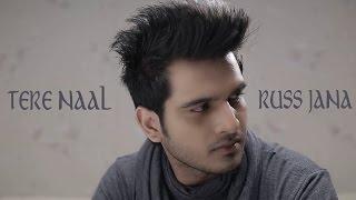 Sharry Nexus - Tere Naal Russ Jana | Video Song | New Punjabi Song
