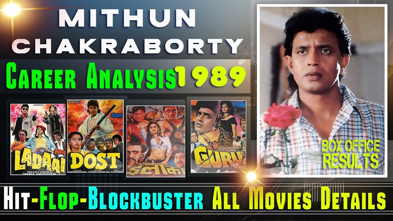 Mithun Chakraborty Hit And Flop All Movies List 1989 With Box Office Collection Analysis Youtube