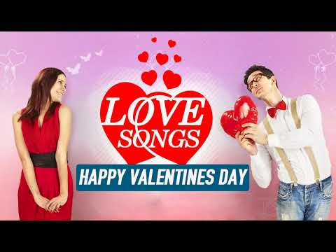 Best Valentines Day Love Songs Playlist 2018 - Greatest Beautiful Love Songs Collection