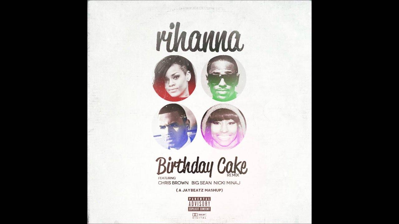 Rihanna Birthday Cake A Jaybeatz Mashup Feat Chris Brown