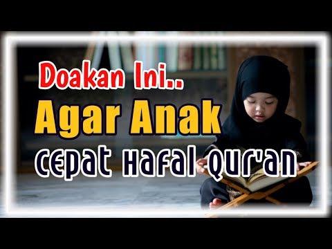 Doa Supaya Anak Mudah Cepat Hafal Al Qur An Agar Hafiz Quran Youtube