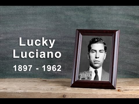 Lucky Luciano: The Founding Father of Organized Crime (1897 - 1962)