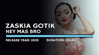 Zaskia Gotik - Hey Mas Bro (Lyric)