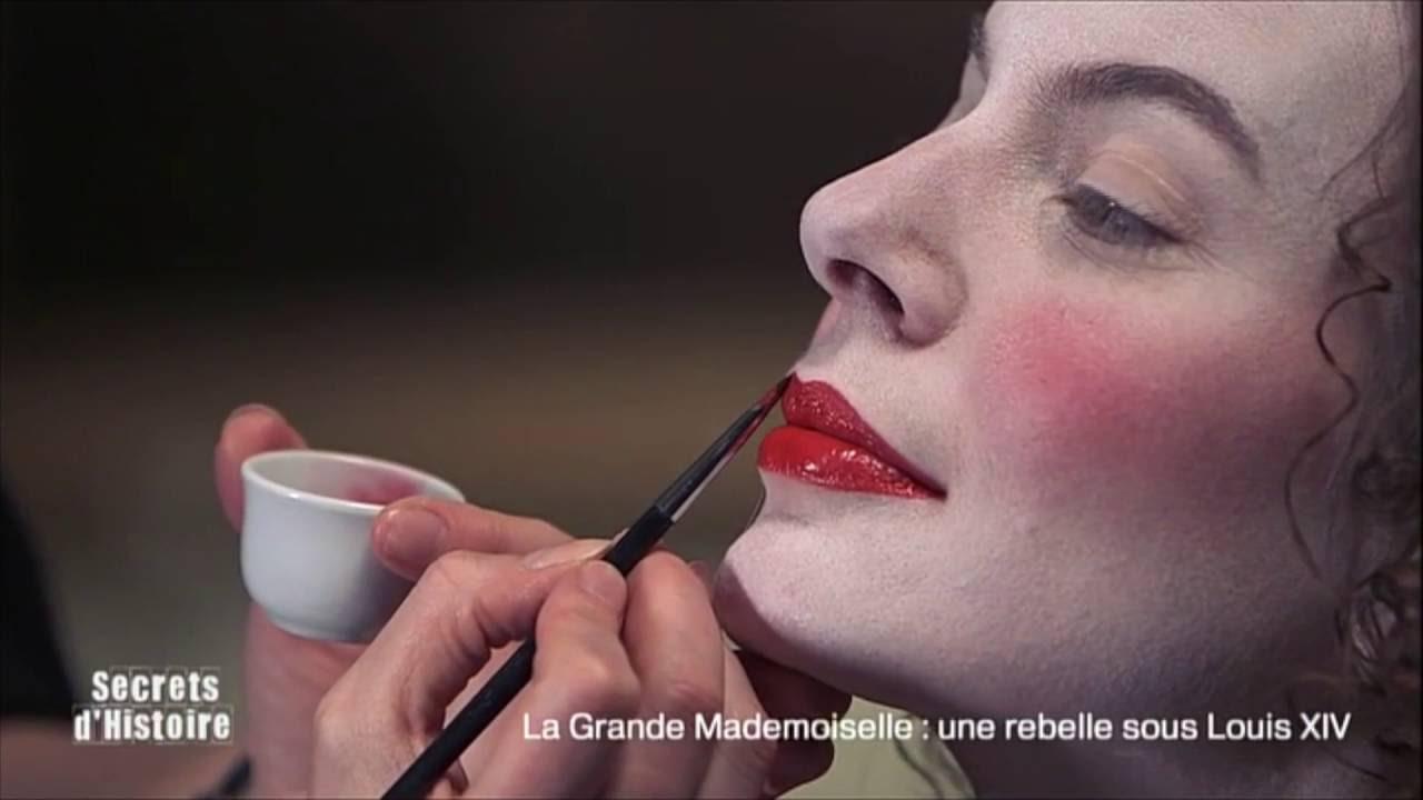 Secrets d\u0027Histoire ,La Grande Mademoiselle, une rebelle sous Louis XIV , Le  maquillage