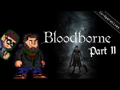 Bro-Operatives - Bloodborne - Part 11 - Bewitched
