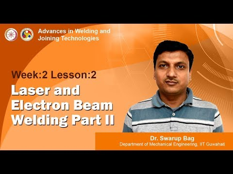 Week-2 Lesson-2 Laser and Electron Beam Welding Part II