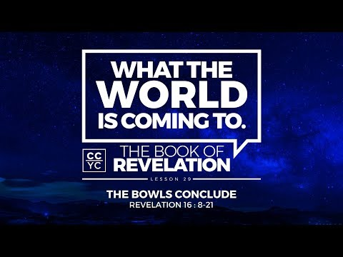 Revelation Chapter 16: 8-21 | The Bowls Conclude