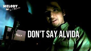 Don't Say Alvida | Melody In 1 Minute | Raagamaan | 01