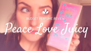 Juicy Couture - Peace love Juicy Review / Budget perfumes